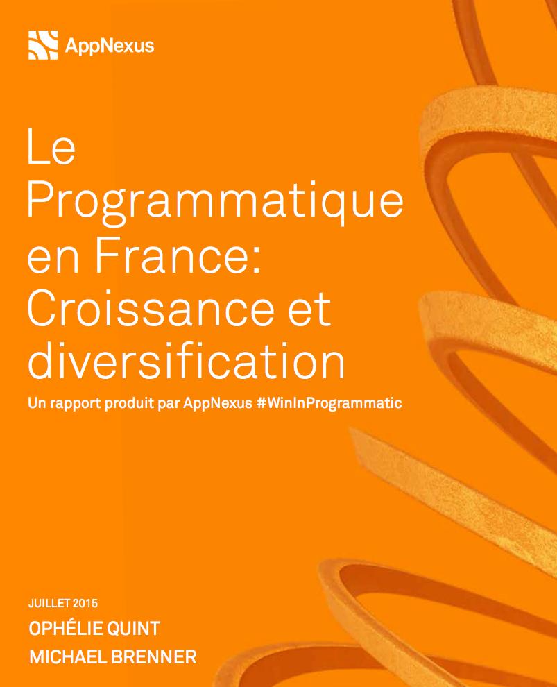 AppNexus - Whitepaper - Le Programmatique en France: Croissance et Diversification
