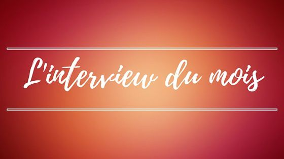 L'interview du mois d'avril