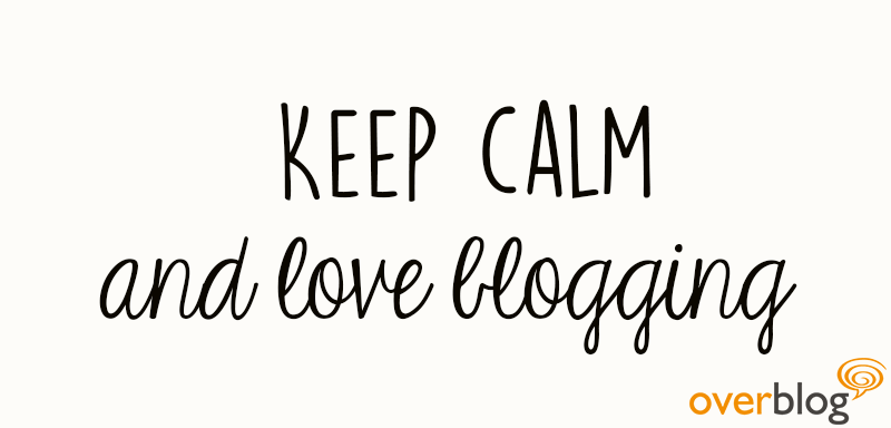 KEEP CALM AND LOVE BLOGGING