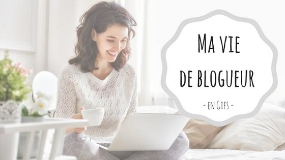 Ma vie de blogueur en gifs