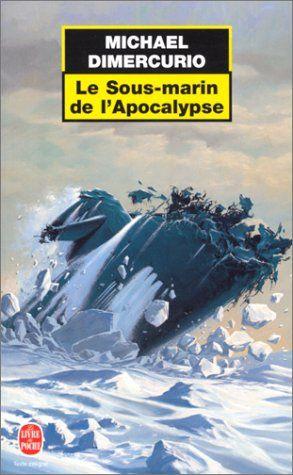 Le Sous-marin de l'Apocalypse - Michael DiMercurio