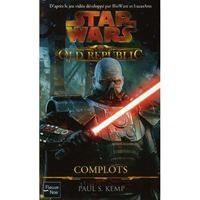 Star Wars - The Old Republic : Complots - P. S. Kemp