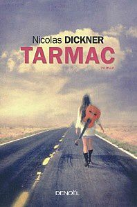 Tarmac - Nicolas Dickner