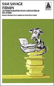 Firmin, autobiographie d'un grignoteur de livres - Sam Savage