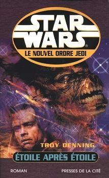 Star Wars - Le Nouvel Ordre Jedi - Etoile après étoile - Troy Denning