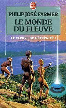 Le Monde du Fleuve - Philip-José Farmer