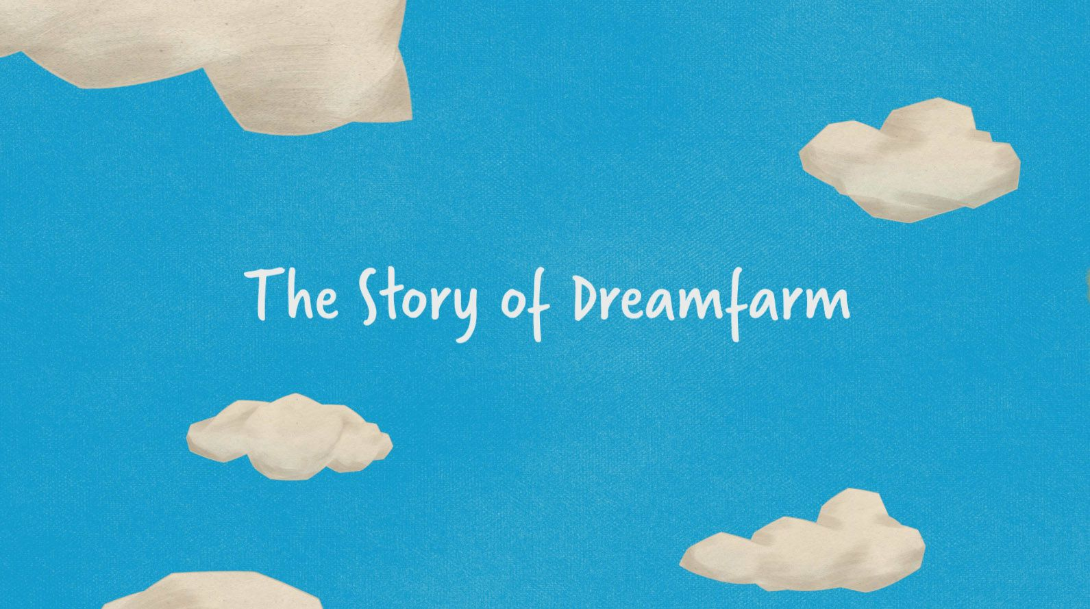The Story of Dreamfarm
