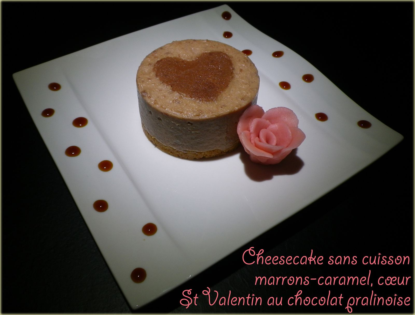cheesecake sans cuisson marrons caramel c ur st valentin au chocolat. Black Bedroom Furniture Sets. Home Design Ideas