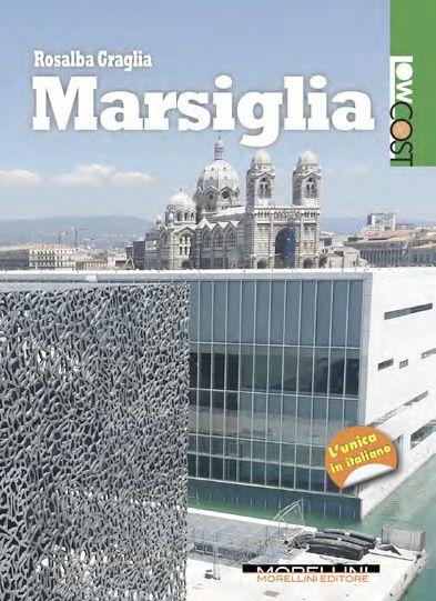 La guida Marsiglia di Rosalba Graglia, Morellini Editore