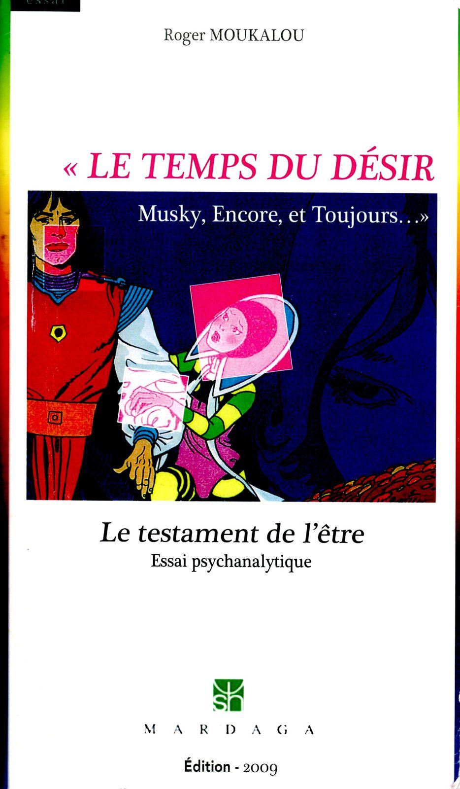 le temps du desir - musky encore et toujours - le testament de l-etre - dr roger moukalou
