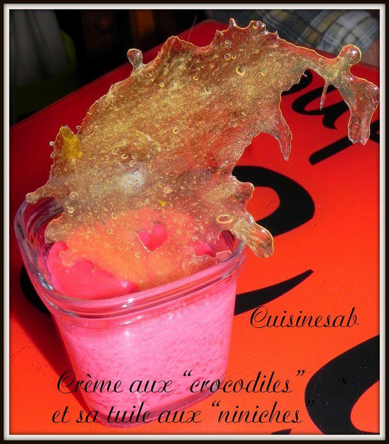 Crème aux &quot&#x3B;crocodiles&quot&#x3B; et sa tuile aux &quot&#x3B;niniches&quot&#x3B;