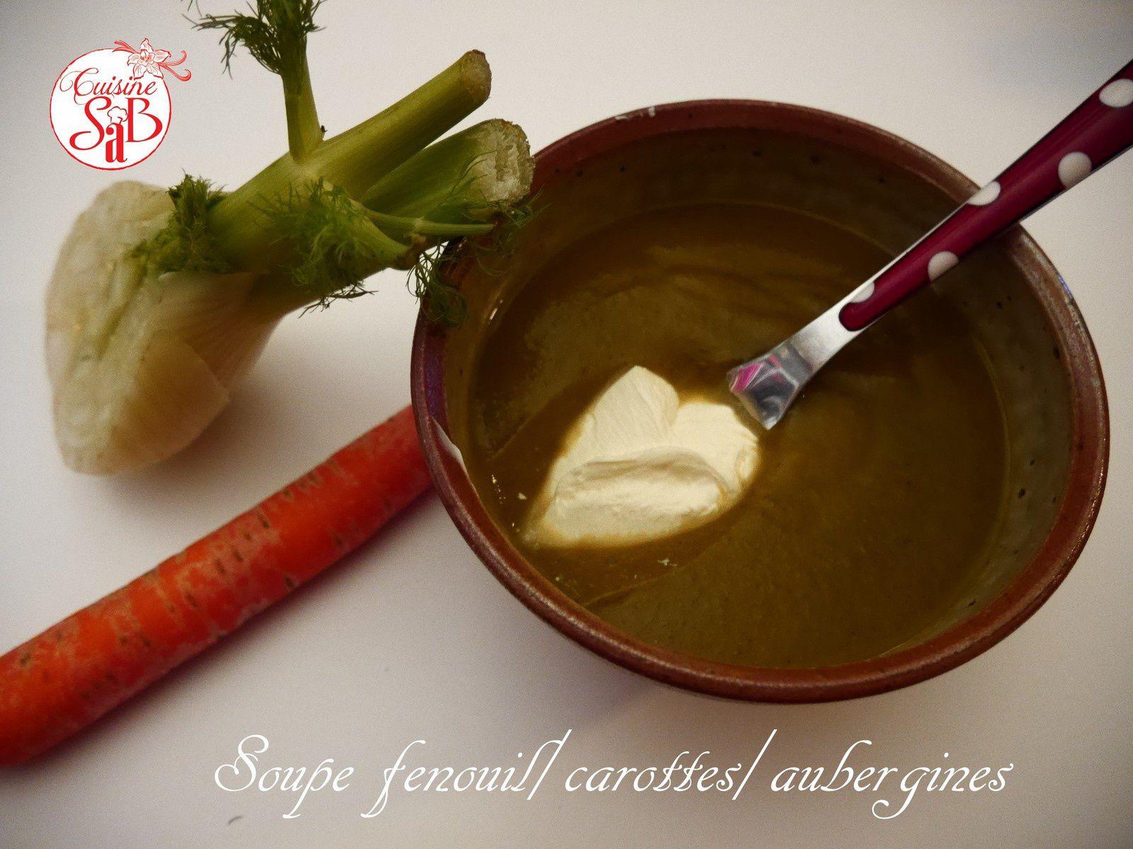Soupe fenouil/carottes/aubergines