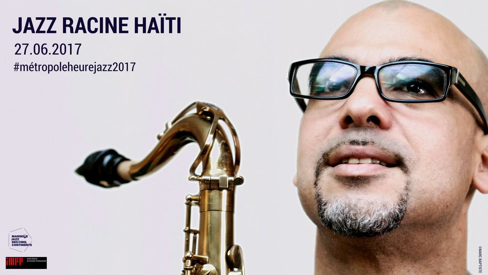 27/06/17 - JAZZ RACINE HAÏTI - Salon de Provence