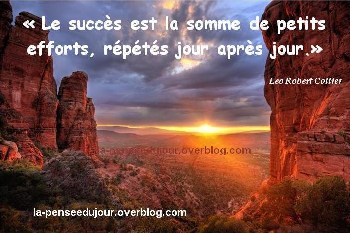"""""""Le succès est la somme de petits efforts, répétés jour après jour."""" Leo Robert Collier"""