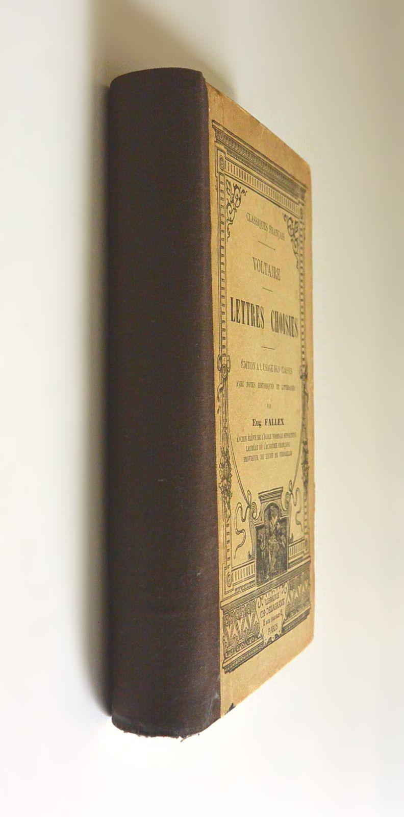 &quot&#x3B;Lettres choisies&quot&#x3B; Voltaire E.Fallet Delagrave 1887