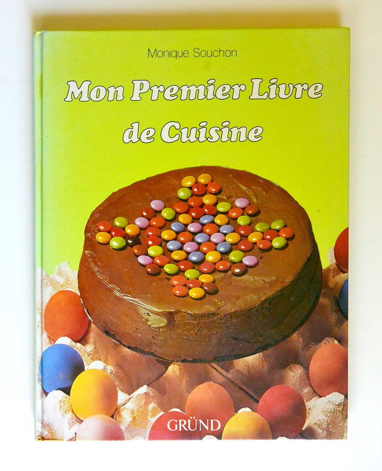 &quot&#x3B;Mon premier livre de cuisine&quot&#x3B; M. Souchon, ed. Grund© 1983