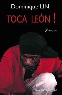 Toca Leon ! roman de dominique Lin