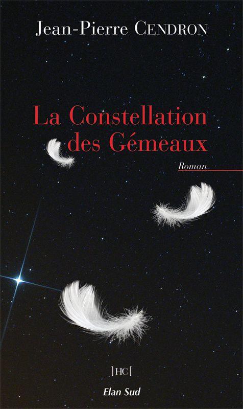 La Constellation des Gémeaux, Jean-Pierre Cendron, éd. Elan Sud