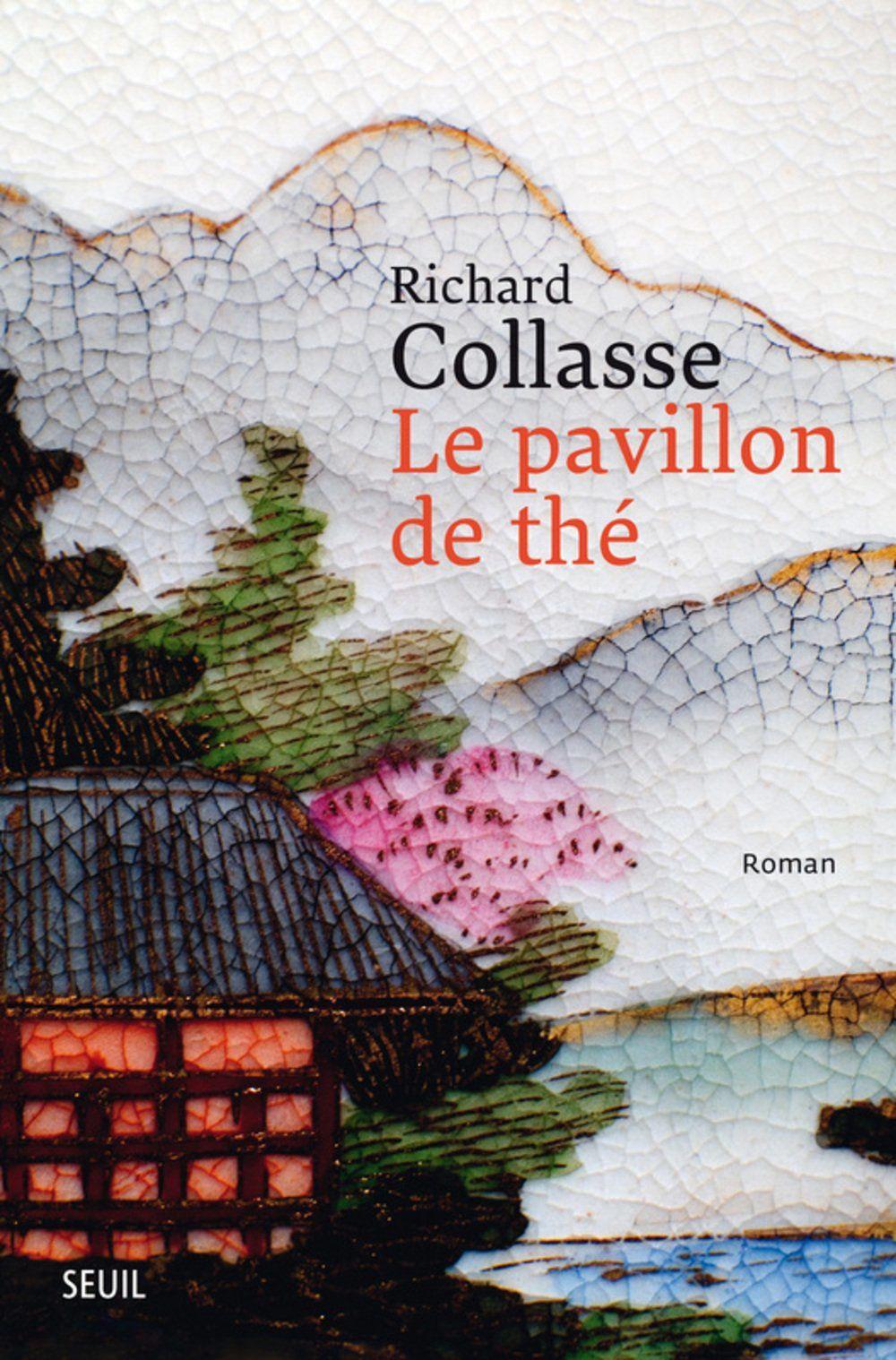 Le Pavillon de thé, Richard Collasse, éd. Le Seuil