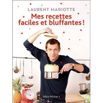 Source: mes recettes faciles et bluffantes de Laurent mariotte