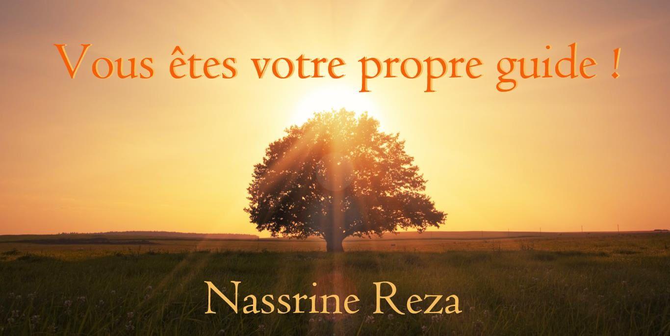 10 mars : &quot&#x3B;Vous êtes votre propre guide&quot&#x3B; par Nassrine REZA