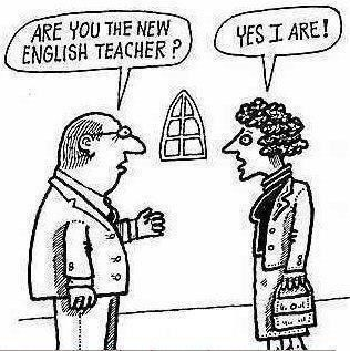 Are you the new english teacher ?