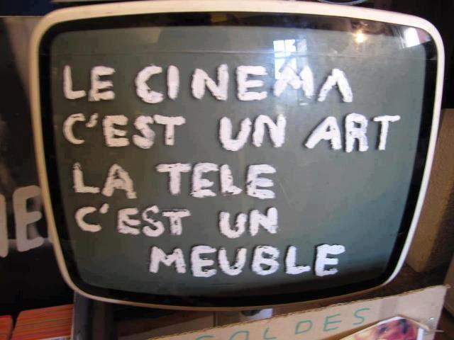 Le cinéma est un art, la télé c'est un meuble