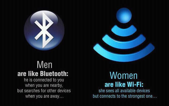 Men Are Like Bluetooth, Women Are Like Wifi