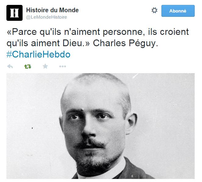 «Parce qu'ils n'aiment personne, ils croient qu'ils aiment Dieu.» Charles Péguy. #CharlieHebdo