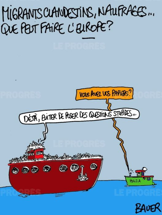 Migrants clandestins, naufrages,.. que peut faire l'Europe ? (par Bauer)