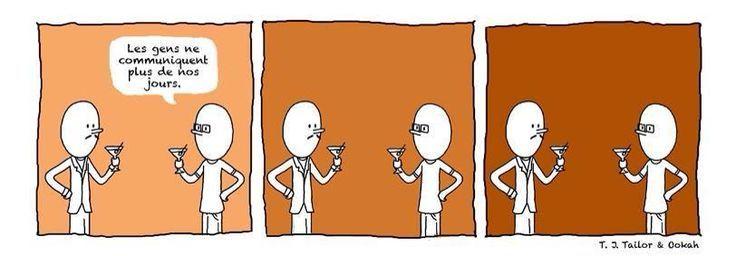 Les gens ne communiquent plus de nos jours !