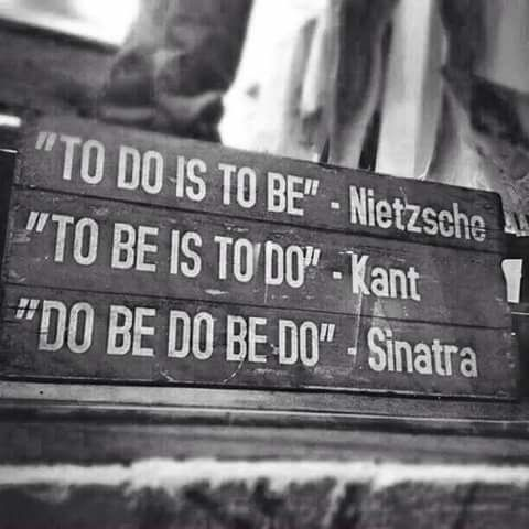 To do is to be..