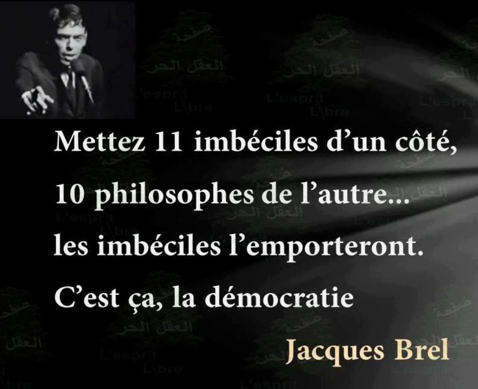 Democratie Par Jacques Brel Humour Actualites Citations Et Images