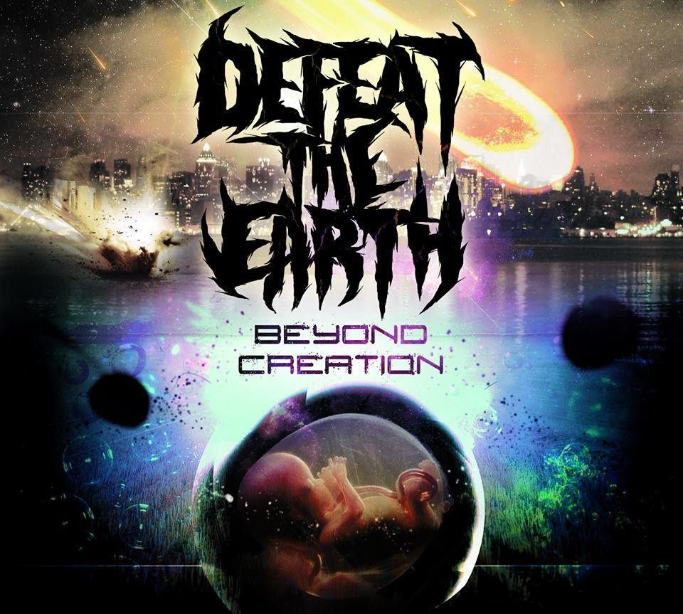 Chronique de &quot&#x3B;Beyond Creation&quot&#x3B; de Defeat the Earth