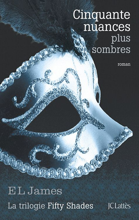 Cinquante nuances de Grey, tome 2 : Cinquante nuances plus sombres de E. L. James