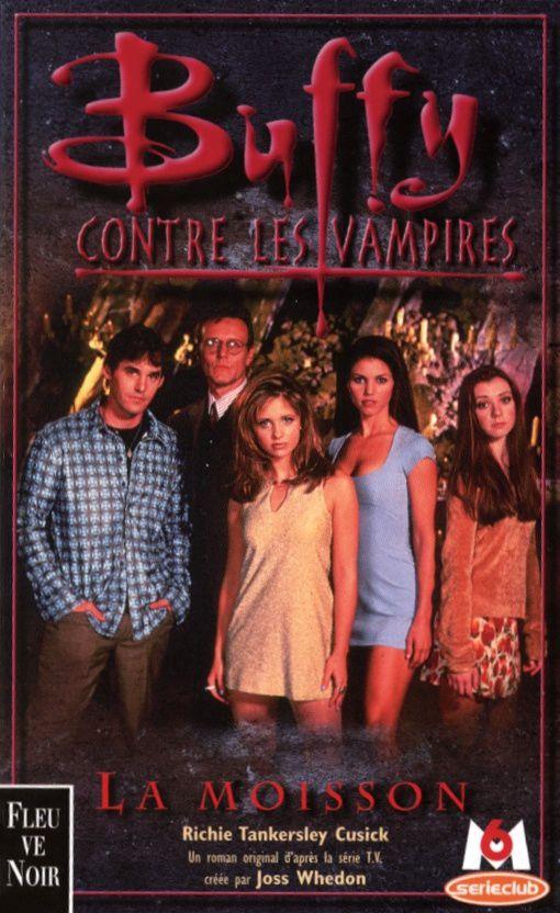 Buffy contre les vampires, tome 01 : La moisson de Richie Tankersley Cusick