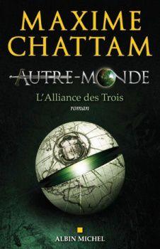 Autre-Monde, tome 1 : L'Alliance des trois de Maxime Chattam