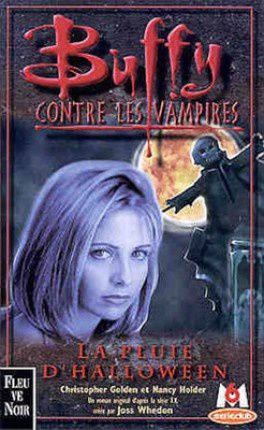 Buffy contre les vampires, tome 2 : La pluie d'Halloween de Christopher Golden