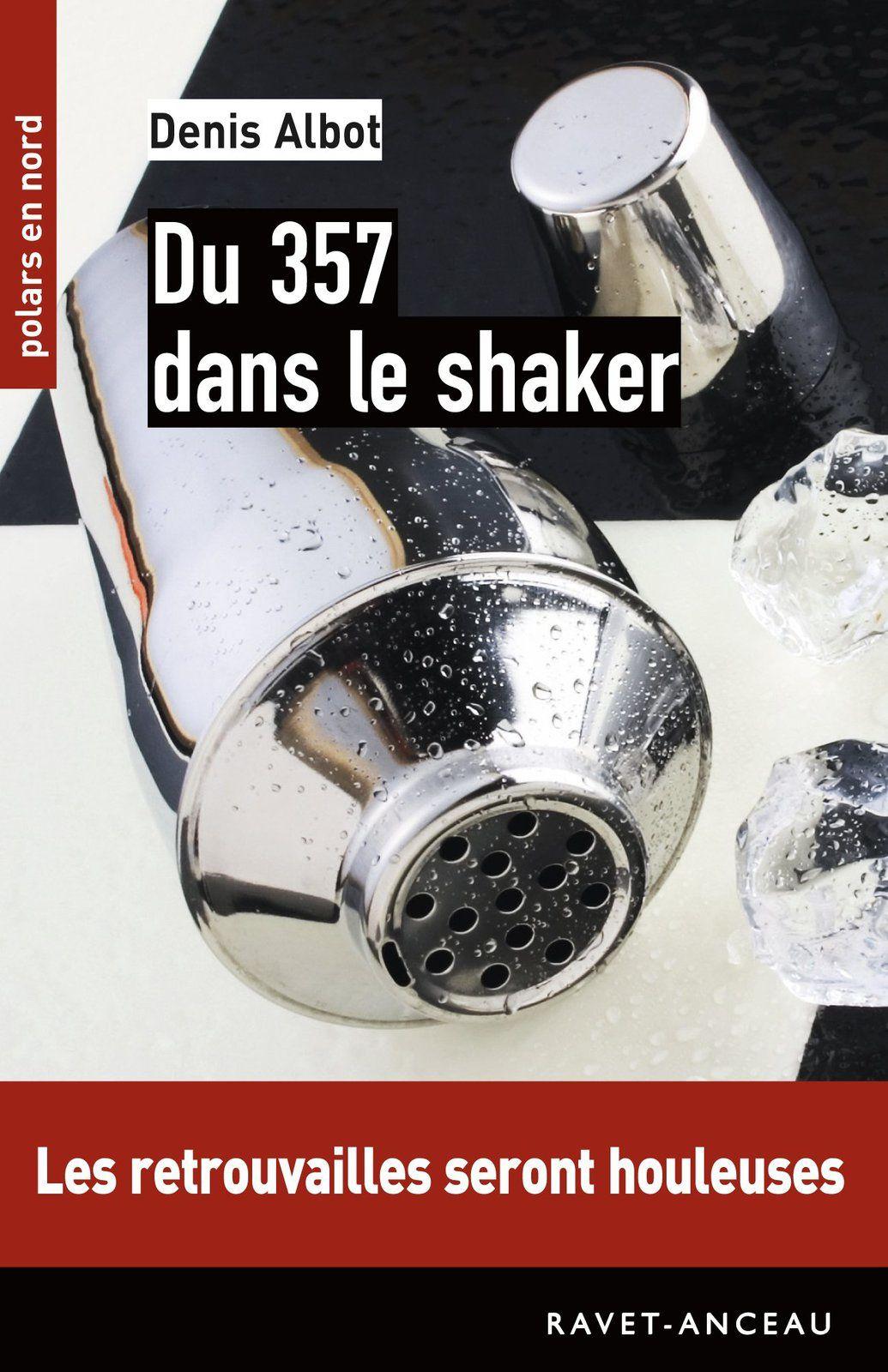 Du 357 dans le shaker de Denis Albot
