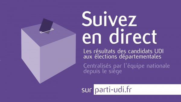 Suivez en direct les résultats des candidats UDI aux élections départementales sur parti-udi.fr