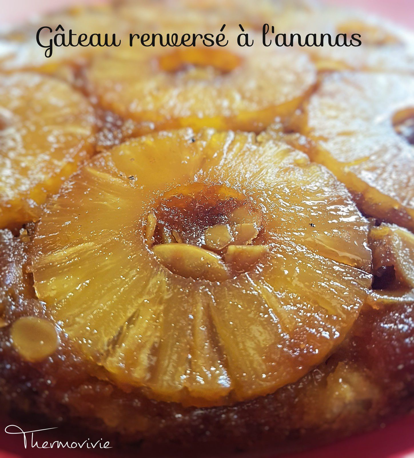 G teau renvers l 39 ananas recette au thermomix thermovivie - Gateau simple thermomix ...