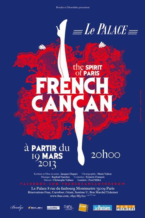 "French Cancan  ""The Spirit of Paris"". À partir du 19 mars 2013 au Palace. Mise en scène Jacques Duparc. Chorégraphie Marie Valton."