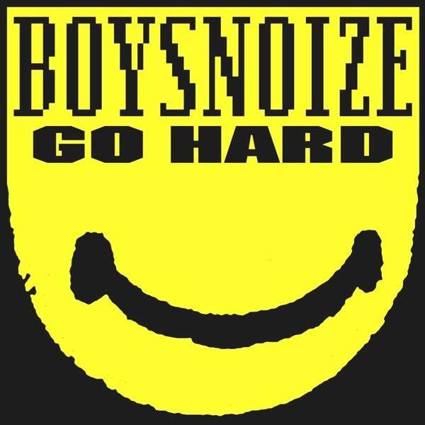"""Boys Noize, """"Go Hard"""", Nouvel EP. Sortie le 24 juin chez BNR."""