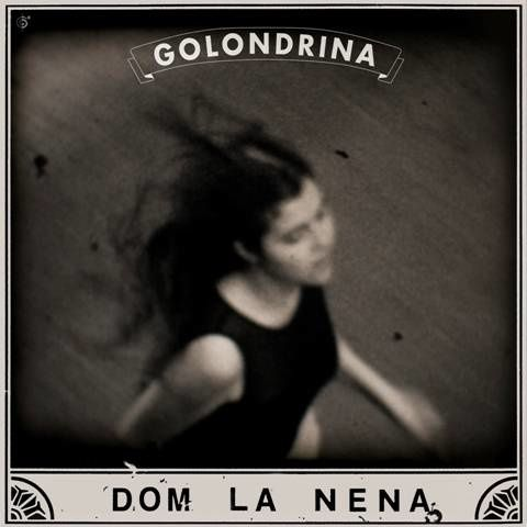 "Dom La Nena, nouvel Ep ""Golondrina"". Disponible chez Six Degrees / Universal. Lauréate du Fair 2014."