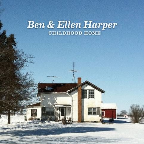 Ben and Ellen Harper. Nouvel album « Childhood Home ». Sortie le 06 mai 2014.