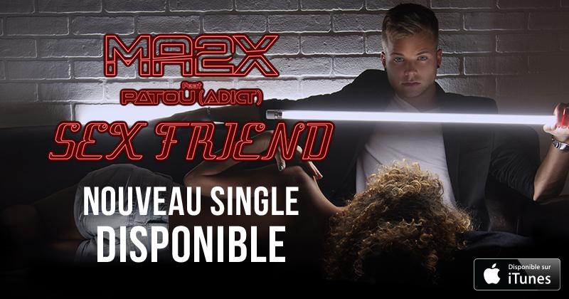 Ma2X présente sa &quot&#x3B;Sex Friend&quot&#x3B; dans son nouveau clip !