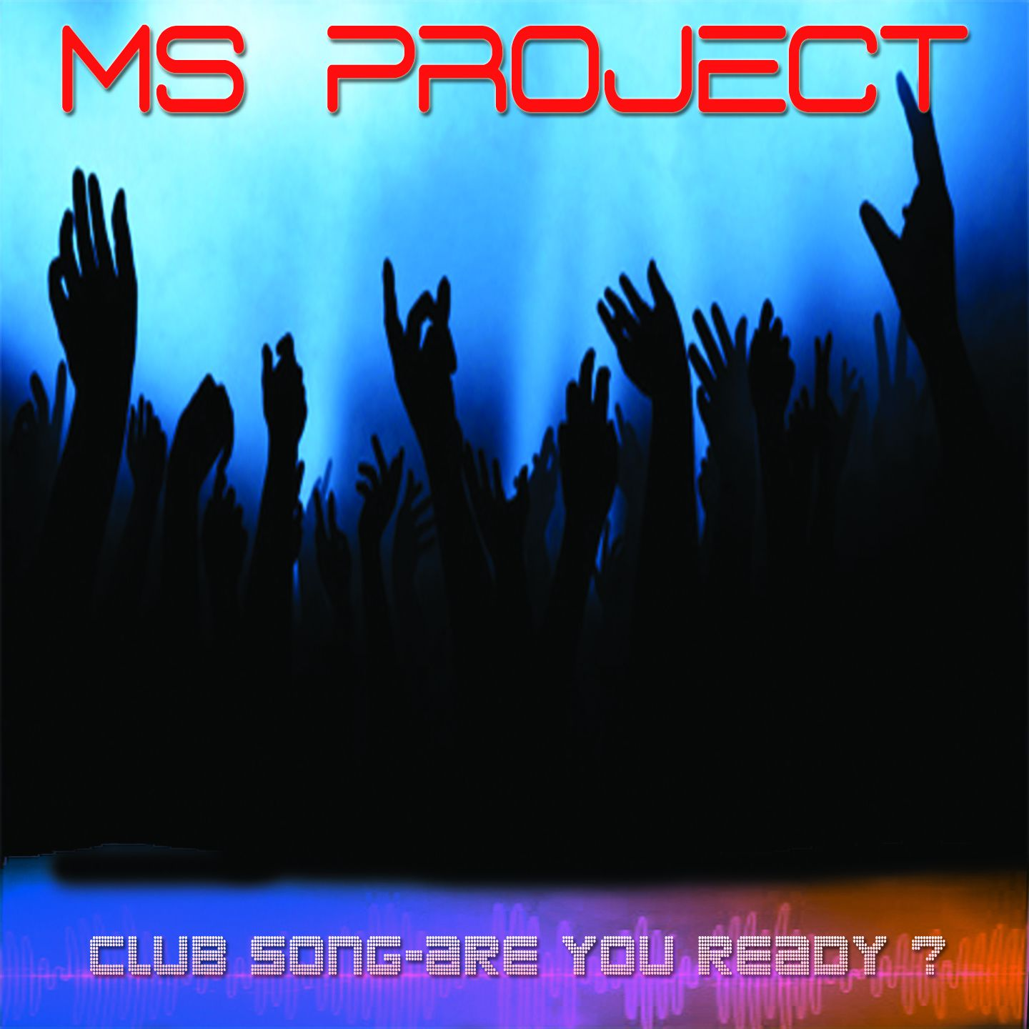 MS Project : le retour avec « Club Song - are you ready ? » !
