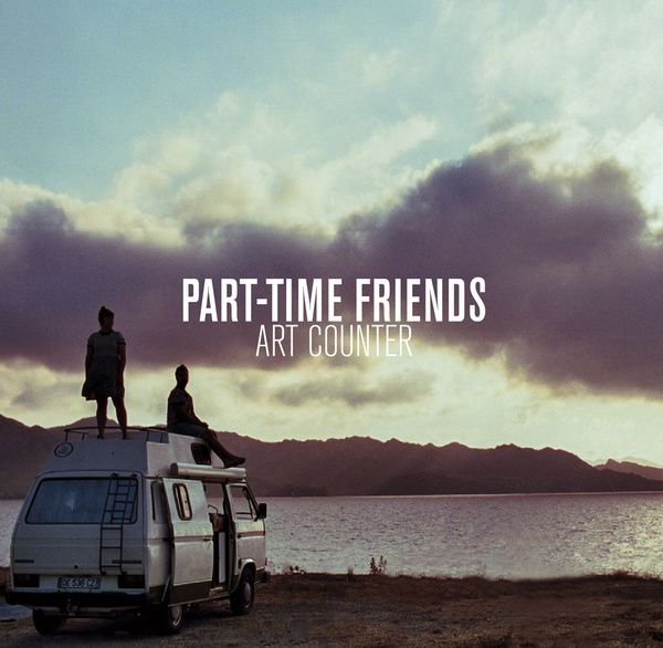 "Part-Time Friends, premier EP ""Art Counter"". Disponible le 01/12/2014 chez Un Plan Simple / Sony Music."