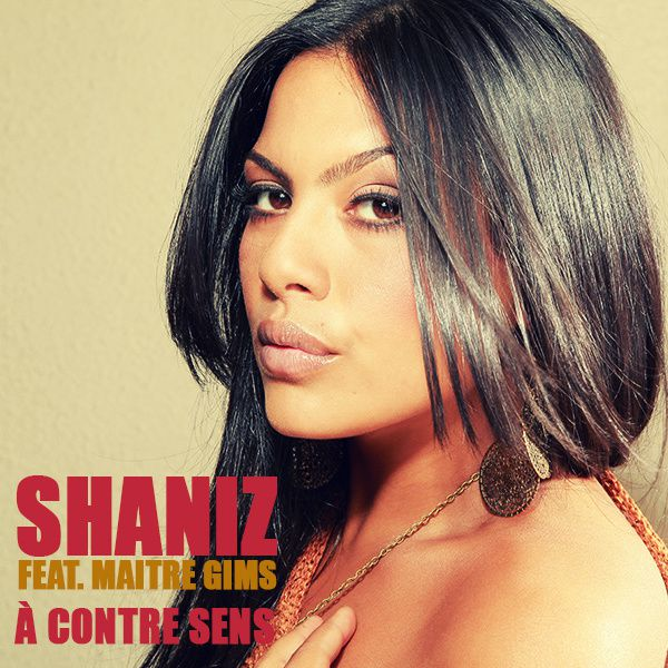 Shaniz : &quot&#x3B;A contre sens&quot&#x3B; feat. Maitre Gims !