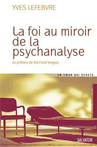 La Foi au miroir de la psychanalyse